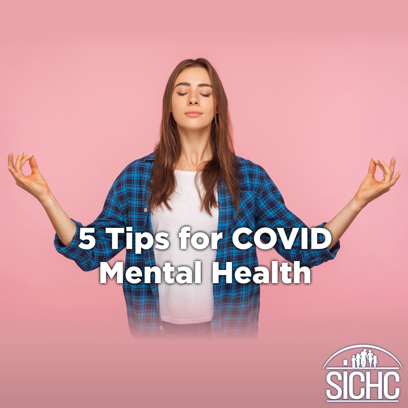 SICHC - 5 tips for covid mental health